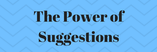 The Power of Suggestions