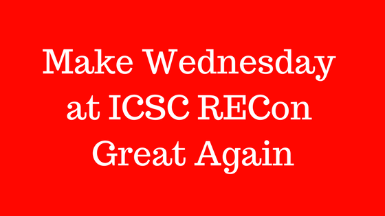 Make Wednesday at ICSC RECon Great Again