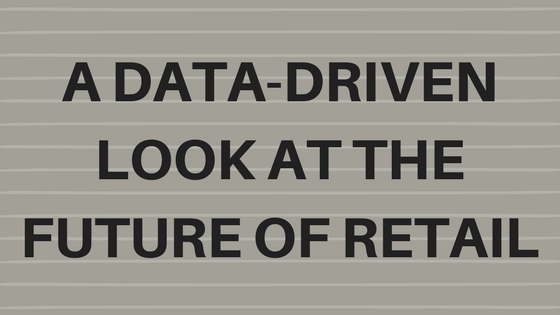#LetsGetSmart - A Data-Driven Look at the Future of Retail