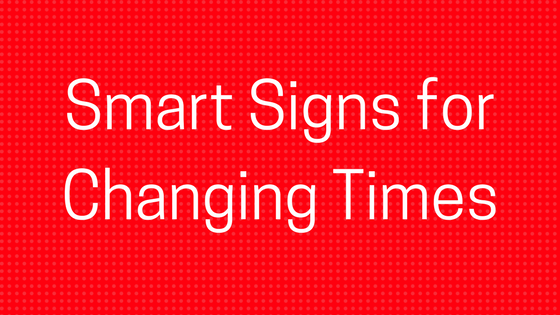 #LetsGetSmart - Smart Signs for Changing Times