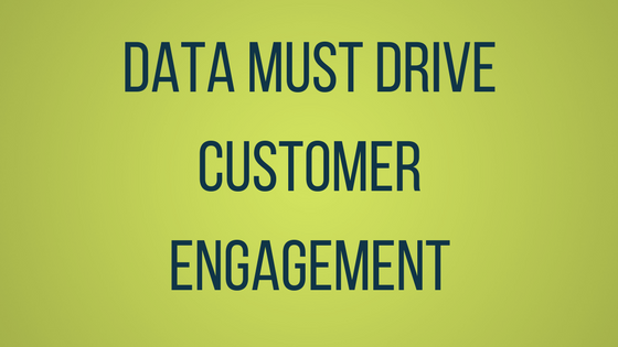 #LetsGetSmart - Data Must Drive Customer Engagement