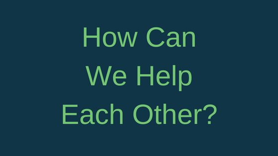 How Can We Help Each Other