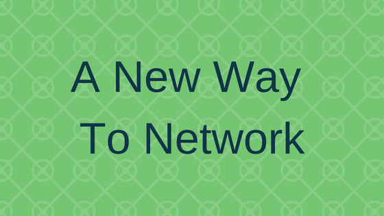 A NEW WAY TO NETWORK
