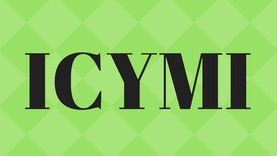 ICYMI -JULY 2018