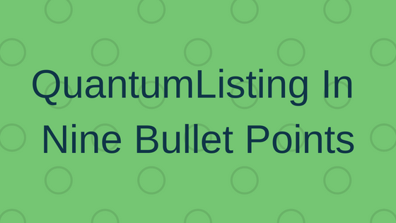 QuantumListing in Nine Bullet Points