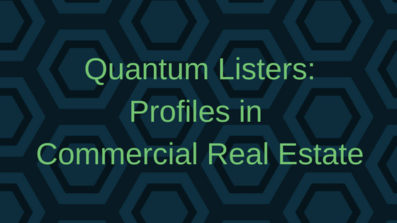 Introducing the Quantum Listers: Profiles in Commercial Real Estate Series