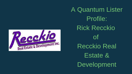 A Quantum Lister Profile: Rick Recckio of Recckio Real Estate and Development