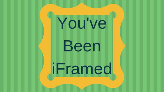 You've Been iFramed