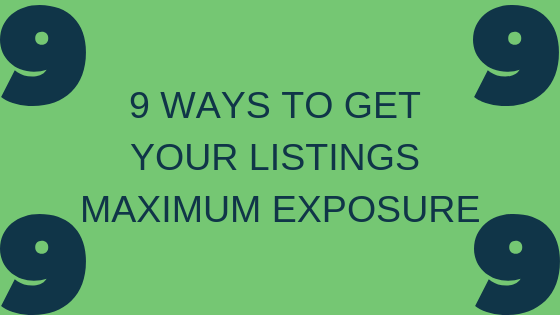 Nine Ways To Get Your Listings Maximum Exposure