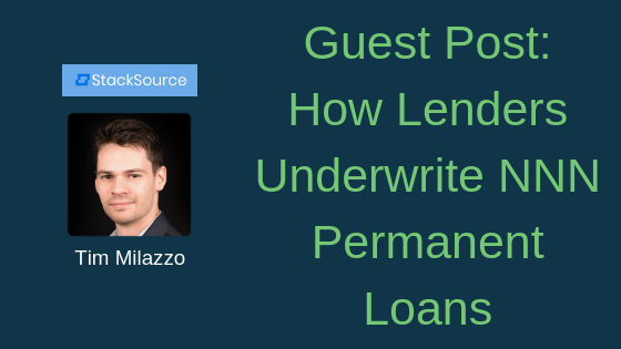 Guest Post: How Lenders Underwrite NNN Permanent Loans