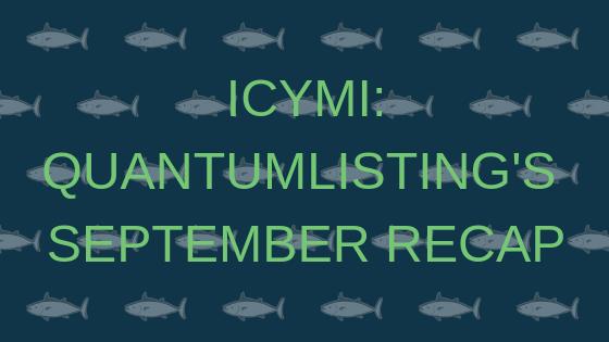 ICYMI: QUANTUMLISTING'S SEPTEMBER RECAP