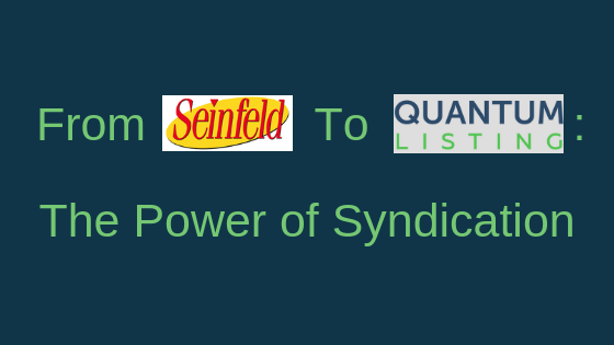 From Seinfeld to QuantumListing: The Power of Syndication