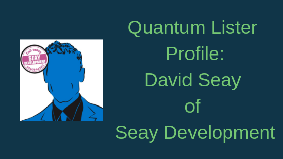 Quantum Lister Profile: David Seay of Seay Development