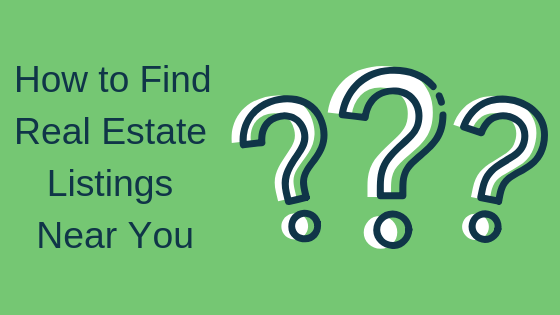 How to Find Real Estate Listings Near You