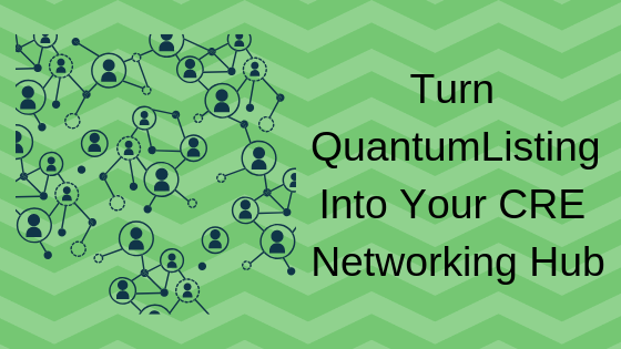 Turn QuantumListing Into Your CRE Networking Hub