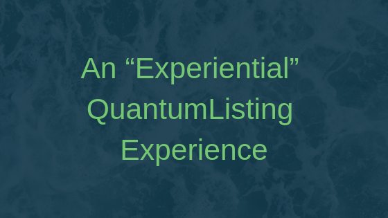 "An ""Experiential"" QuantumListing Experience"