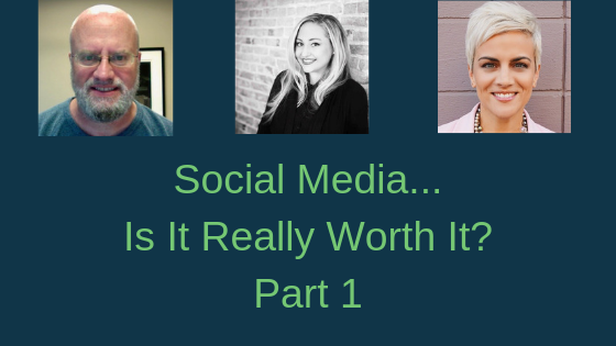 Social Media...Is It Really Worth It? Part 1