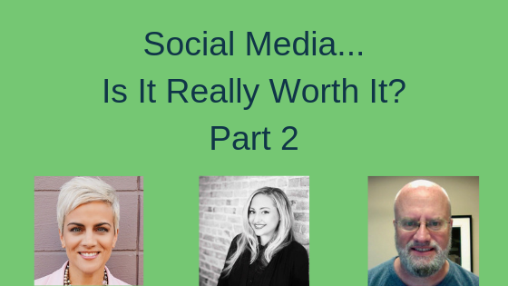 Social Media...Is It Really Worth It? Part 2