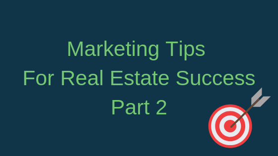 Marketing Tips for Real Estate Success, Part 2