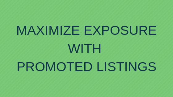 Maximize Exposure With Promoted Listings