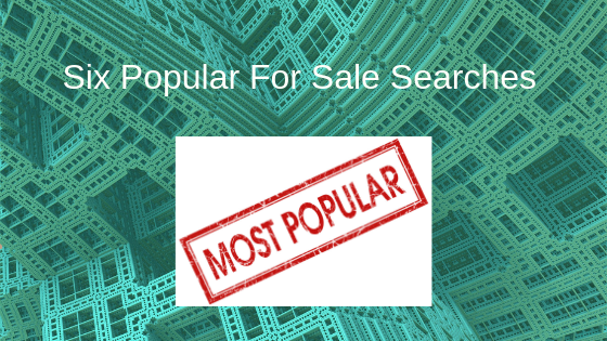 Six Popular For Sale Searches