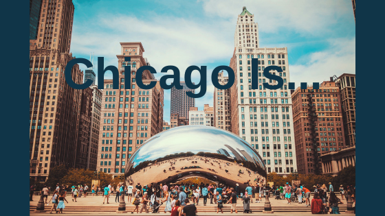Chicago Is...