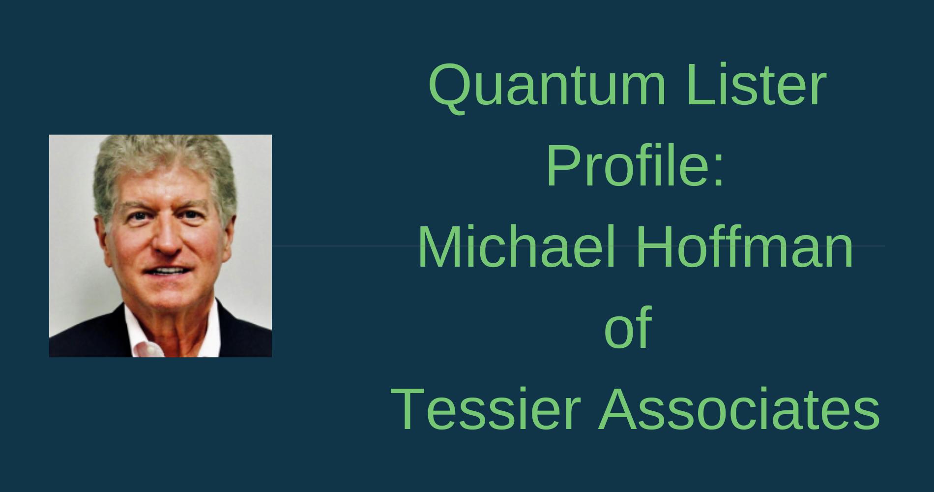 Quantum Lister Profile: Michael Hoffman of Tessier Associates