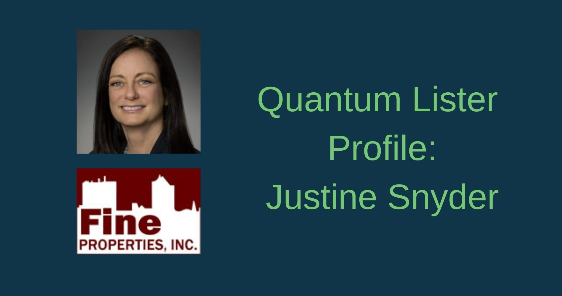 Quantum Lister Profile: Justine Snyder of Fine Properties Inc.
