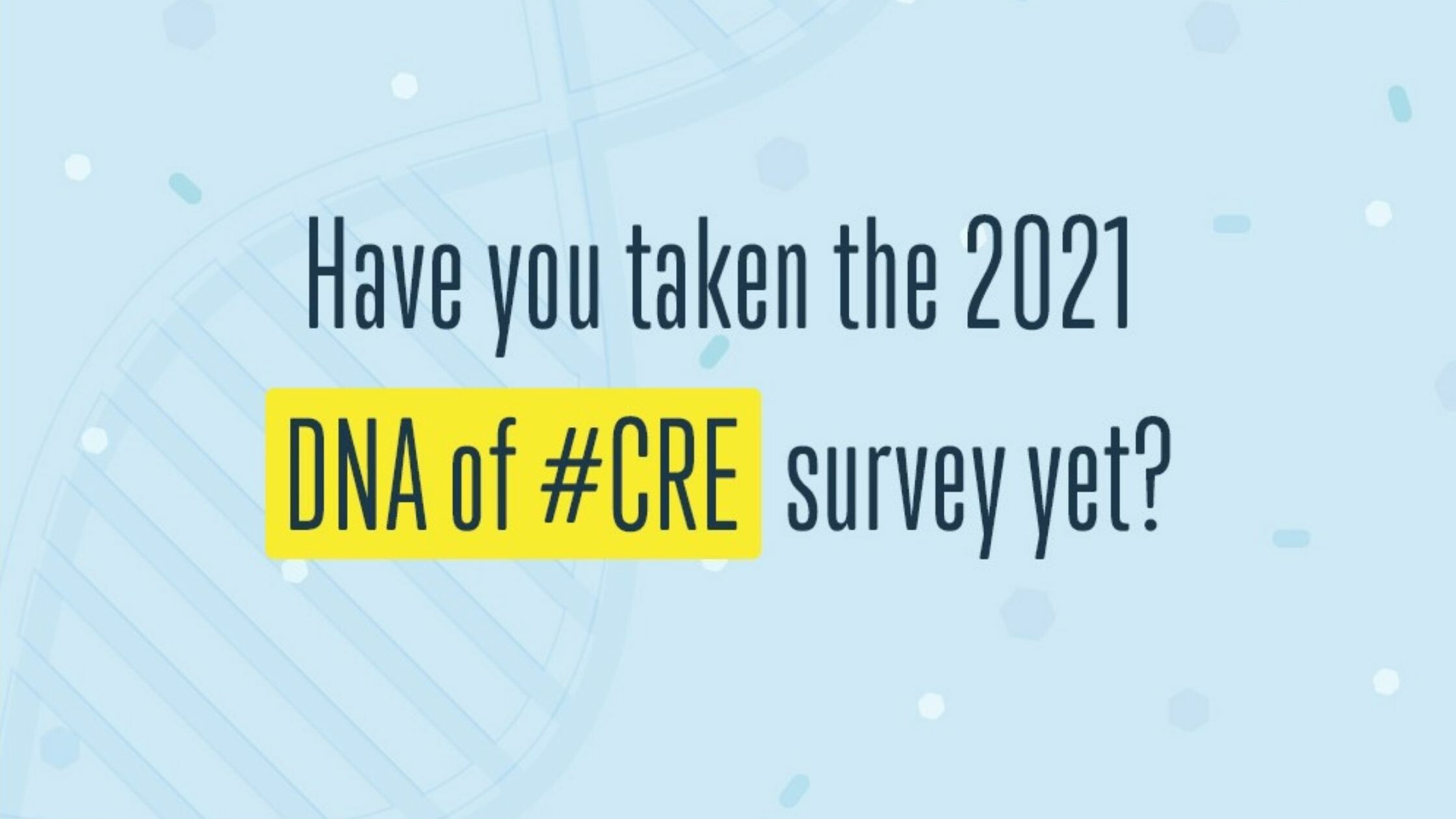 Top 10 Reasons You Should Take the DNA of #CRE Survey