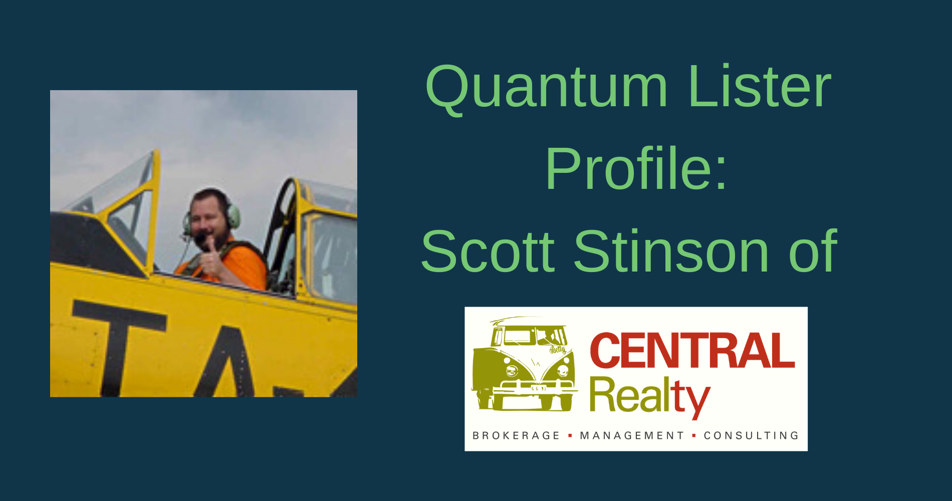 Quantum Lister Profile: Scott Stinson of Central Realty